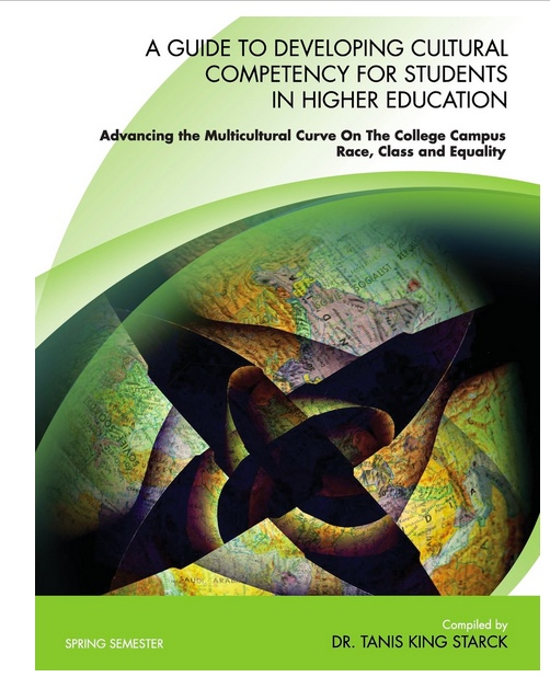 "Image of book cover: Artistic image of world map with title and author: ""A Guide To Developing Cultural Competency For Students In Higher Education Advancing the Multicultural Curve On The College Campus RACE, CLASS and EQUALITY"" - by Dr. Tanis King Starck."