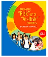 "Image of book cover: Group of young students with colorful graphics and book title and author: ""Taking the 'Risk' Out of 'At-Risk' Students, Volume 1"" - by Dr. Tanis King Starck."