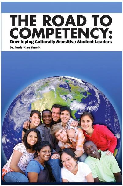 "Image of book cover: ""The Road to Competency: Developing Culturally Sensitive Student Leaders"" by Dr. Tanis King Starck with image of globe and group of smiling interracial students"