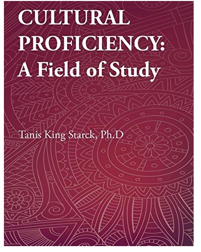 "Image of book cover: ""Cultural Proficiency: A Field of Study"" - by Dr. Tanis King Starck."