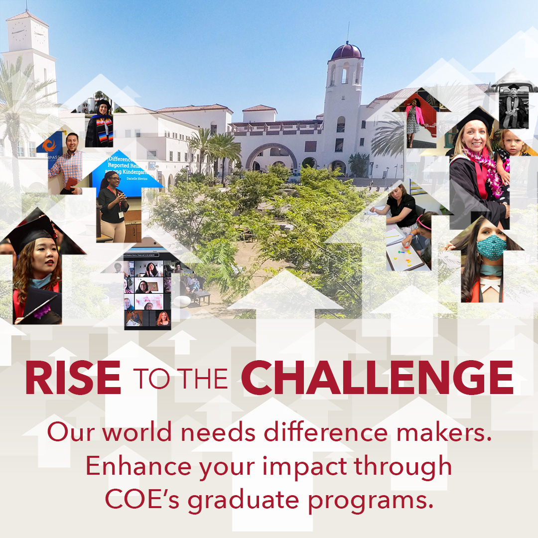 Rise to the Challenge: Our world needs difference makers. Enhance your impact through COE's graduate programs.