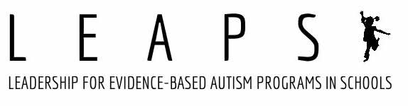 LEAPS logo: Image of child leaping with words LEAPS: Leadership for Evidence-Based Autism Programs in Schools